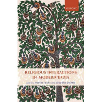 Religious Interactions in Modern India by Martin Fuchs, 9780198081685