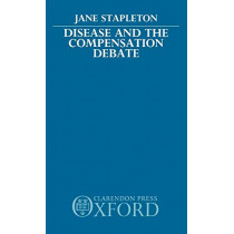 Disease and the Compensation Debate by Jane Stapleton, 9780198255529