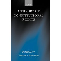 A Theory of Constitutional Rights by Robert Alexy, 9780198258216