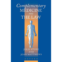 Complementary Medicine and the Law by Julie Stone, 9780198259718