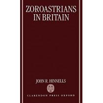 Zoroastrians in Britain: The Ratanbai Katrak Lectures: University of Oxford 1985 by Professor John R. Hinnells, 9780198261933