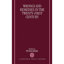 Wrongs and Remedies in the Twenty-First Century by Peter Birks, 9780198262923