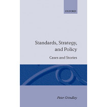 Standards, Strategy, and Policy: Cases and Stories by Peter Grindley, 9780198288077