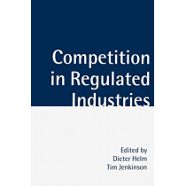 Competition in Regulated Industries by Dieter Helm, 9780198292524