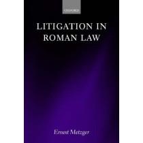 Litigation in Roman Law by Ernest Metzger, 9780198298557