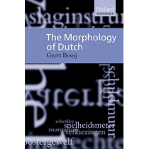 The Morphology of Dutch by Geert Booij, 9780198299806