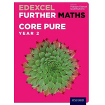 Edexcel Further Maths: Core Pure Year 2 Student Book by David Bowles, 9780198415244