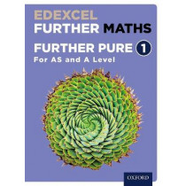 Edexcel Further Maths: Further Pure 1 Student Book (AS and A Level) by David Bowles, 9780198415251