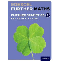 Edexcel Further Maths: Further Statistics 1 Student Book (AS and A Level) by David Bowles, 9780198415275