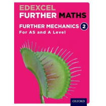 Edexcel Further Maths: Further Mechanics 2 Student Book (AS and A Level) by David Bowles, 9780198415305