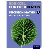 Edexcel Further Maths: Decision Maths 1 Student Book (AS and A Level) by David Bowles, 9780198415312