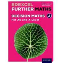 Edexcel Further Maths: Decision Maths 2 Student Book (AS and A Level) by David Bowles, 9780198415329