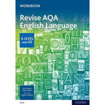 AQA A Level English Language: AQA A Level English Language Revision Workbook by Dan Clayton, 9780198426707