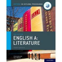 Oxford IB Diploma Programme: IB English A: Literature Course Book by Brent Whitted, 9780198434610