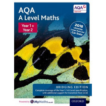 AQA A Level Maths: Year 1 and 2: Bridging Edition by David Bowles, 9780198436447