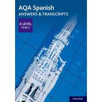 AQA A Level Spanish: Key Stage Five: AQA A Level Year 2 Spanish Answers & Transcripts, 9780198446033