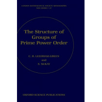 The Structure of Groups of Prime Power Order by C.R. Leedham-Green, 9780198535485