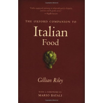 The Oxford Companion to Italian Food by Gillian Riley, 9780198606178