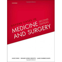 Oxford Cases in Medicine and Surgery by Hugo Farne, 9780198716228
