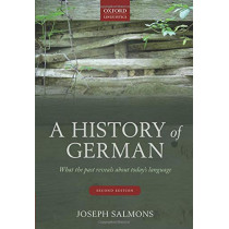 A History of German: What the Past Reveals about Today's Language by Joseph Salmons, 9780198723028