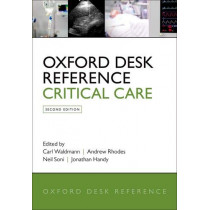 Oxford Desk Reference: Critical Care by Carl Waldmann, 9780198723561