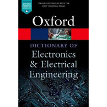 A Dictionary of Electronics and Electrical Engineering by Andrew Butterfield, 9780198725725