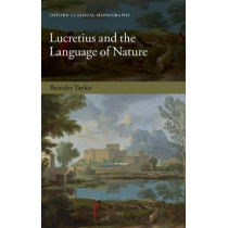 Lucretius and the Language of Nature by Barnaby Taylor, 9780198754909