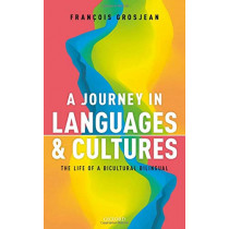 A Journey in Languages and Cultures: The Life of a Bicultural Bilingual by Francois Grosjean, 9780198754947