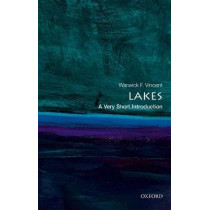 Lakes: A Very Short Introduction by Warwick F. Vincent, 9780198766735