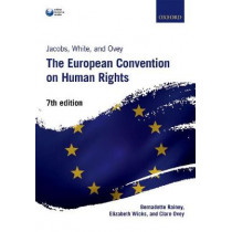 Jacobs, White, and Ovey: The European Convention on Human Rights by Bernadette Rainey, 9780198767749