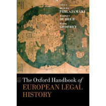 The Oxford Handbook of European Legal History by Heikki Pihlajamaki, 9780198785521