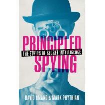 Principled Spying: The Ethics of Secret Intelligence by David Omand, 9780198785590