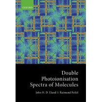 Double Photoionisation Spectra of Molecules by John Eland, 9780198788980