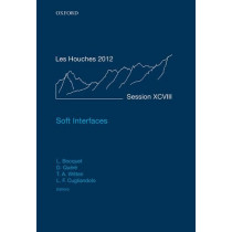 Soft Interfaces: Lecture Notes of the Les Houches Summer School: Volume 98, July 2012 by Lyderic Bocquet, 9780198789352