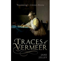 Traces of Vermeer by Jane Jelley, 9780198789734