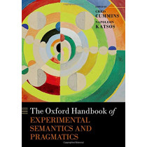 The Oxford Handbook of Experimental Semantics and Pragmatics by Chris Cummins, 9780198791768