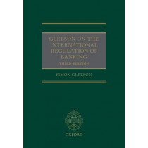 Gleeson on the International Regulation of Banking by Simon Gleeson, 9780198793410