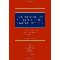 Competition Law and Intellectual Property in China by Spyros Maniatis, 9780198793526