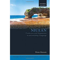 Niuean: Predicates and Arguments in an Isolating Language by Diane Massam, 9780198793557