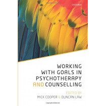 Working with Goals in Psychotherapy and Counselling by Mick Cooper, 9780198793687