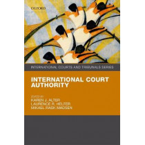 International Court Authority by Karen J. Alter, 9780198795599