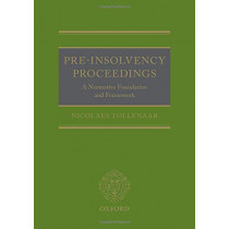 Pre-Insolvency Proceedings: A Normative Foundation and Framework by Nicolaes Tollenaar, 9780198799924