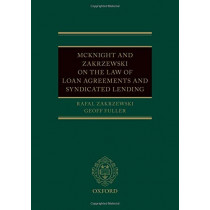 McKnight and Zakrzewski on The Law of Loan Agreements and Syndicated Lending by Rafal Zakrzewski, 9780198799955