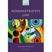 Administrative Law by Timothy Endicott, 9780198804734