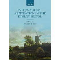 International Arbitration in the Energy Sector by Maxi Scherer, 9780198805793