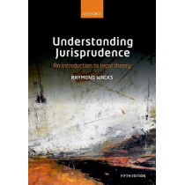 Understanding Jurisprudence: An Introduction to Legal Theory by Raymond Wacks, 9780198806011