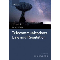 Telecommunications Law and Regulation by Ian Walden, 9780198807414