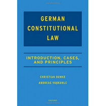 German Constitutional Law: Introduction, Cases, and Principles by Christian Bumke, 9780198808091