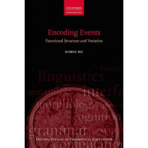 Encoding Events: Functional Structure and Variation by Xuhui Hu, 9780198808473