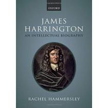 James Harrington: An Intellectual Biography by Rachel Hammersley, 9780198809852